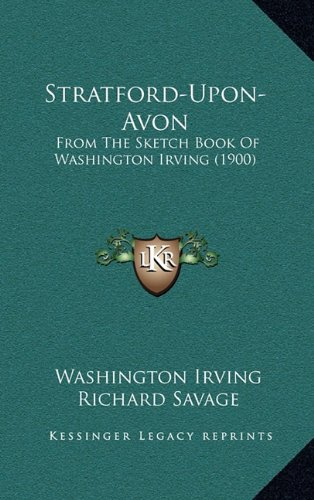9781164232414: Stratford-Upon-Avon: From the Sketch Book of Washington Irving (1900)