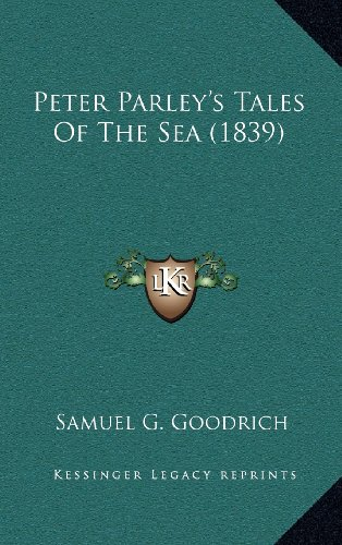 9781164233060: Peter Parley's Tales Of The Sea (1839)