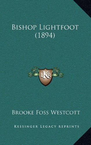 9781164233893: Bishop Lightfoot (1894)