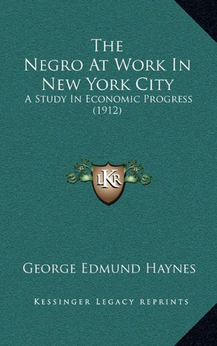 9781164237891: The Negro at Work in New York City: A Study in Economic Progress (1912)