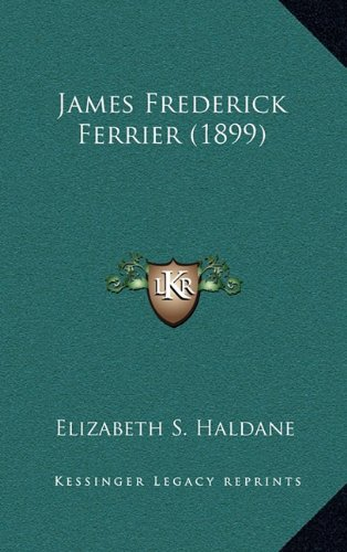 9781164238256: James Frederick Ferrier (1899)