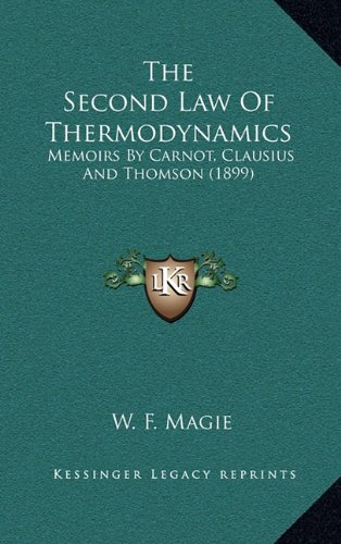 9781164239147: The Second Law Of Thermodynamics: Memoirs By Carnot, Clausius And Thomson (1899)