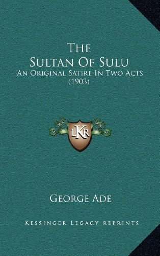 9781164239178: The Sultan Of Sulu: An Original Satire In Two Acts (1903)