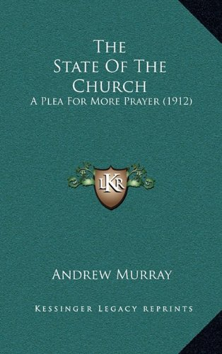 9781164239420: The State Of The Church: A Plea For More Prayer (1912)