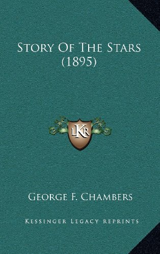 9781164240754: Story Of The Stars (1895)