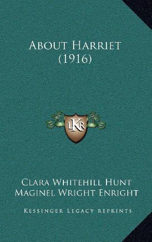 9781164241355: About Harriet (1916)