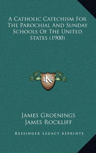 9781164242390: A Catholic Catechism For The Parochial And Sunday Schools Of The United States (1900)