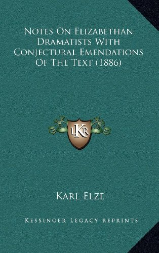 9781164242512: Notes On Elizabethan Dramatists With Conjectural Emendations Of The Text (1886)
