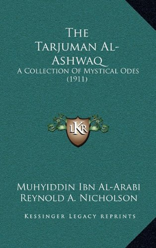 9781164243366: The Tarjuman Al-Ashwaq: A Collection of Mystical Odes (1911)