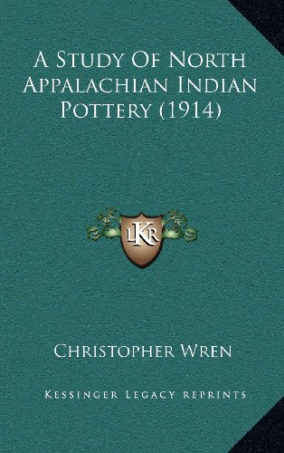 9781164244097: A Study Of North Appalachian Indian Pottery (1914)