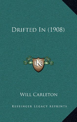9781164245193: Drifted In (1908)
