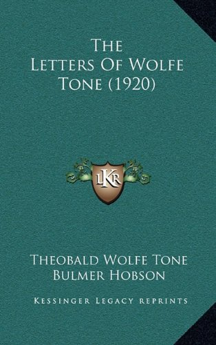 9781164245766: The Letters Of Wolfe Tone (1920)