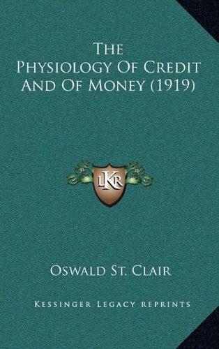 9781164246480: The Physiology Of Credit And Of Money (1919)