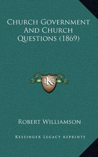 9781164247289: Church Government And Church Questions (1869)