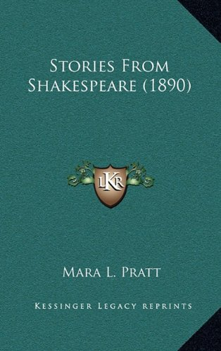 Stories From Shakespeare (1890) (9781164247579) by Pratt, Mara L.