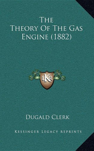 9781164248712: The Theory Of The Gas Engine (1882)