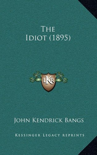 9781164249030: The Idiot (1895)