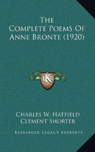 9781164249542: The Complete Poems Of Anne Bronte (1920)