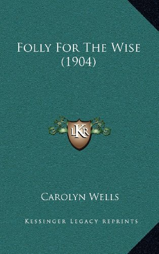 9781164250555: Folly for the Wise (1904)