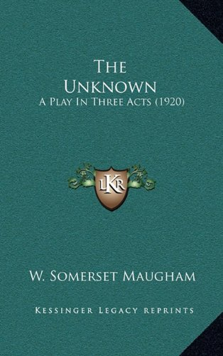 9781164250760: The Unknown: A Play In Three Acts (1920)