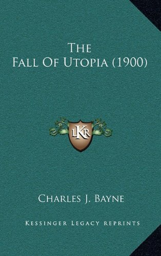 9781164253488: The Fall Of Utopia (1900)
