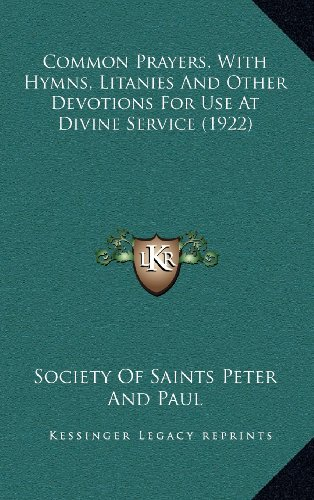9781164256496: Common Prayers, With Hymns, Litanies And Other Devotions For Use At Divine Service (1922)