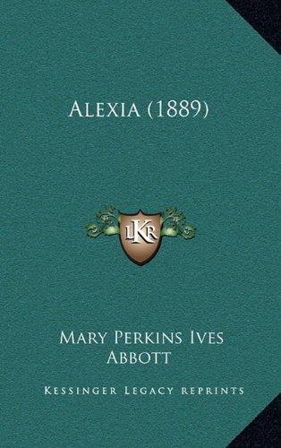 9781164256762: Alexia (1889)