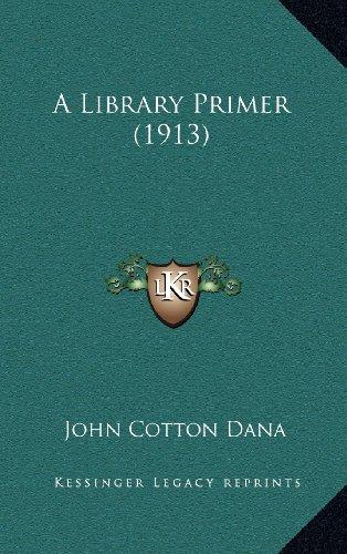 9781164258285: A Library Primer (1913)