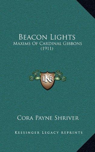 9781164259589: Beacon Lights: Maxims Of Cardinal Gibbons (1911)