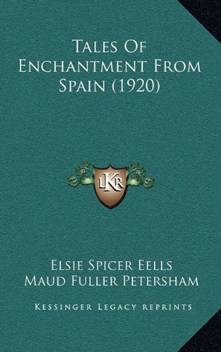 9781164259817: Tales Of Enchantment From Spain (1920)