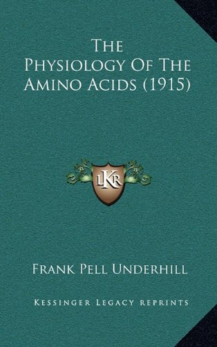 9781164259954: The Physiology of the Amino Acids (1915)