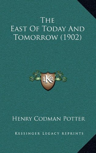 9781164262510: The East Of Today And Tomorrow (1902)