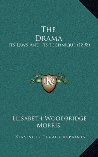 9781164263807: The Drama: Its Laws And Its Technique (1898)