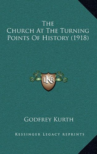 9781164264309: The Church At The Turning Points Of History (1918)