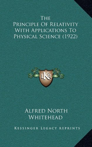 9781164264897: The Principle Of Relativity With Applications To Physical Science (1922)