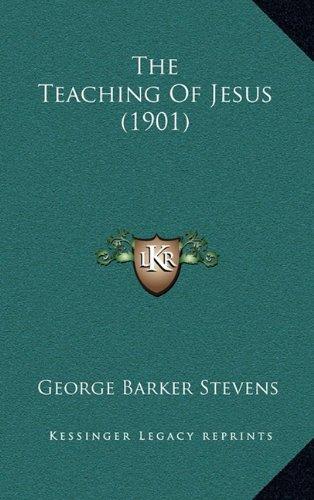 9781164266778: The Teaching Of Jesus (1901)