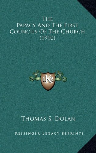 9781164266921: The Papacy And The First Councils Of The Church (1910)