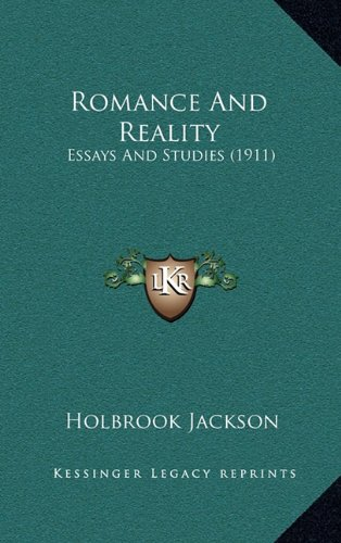 Romance And Reality: Essays And Studies (1911) (1164267086) by Holbrook Jackson