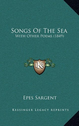 9781164267676: Songs Of The Sea: With Other Poems (1849)