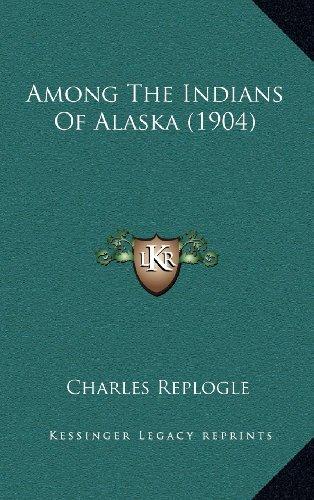 9781164269144: Among The Indians Of Alaska (1904)