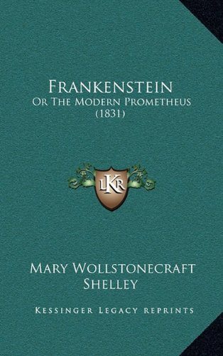 9781164269441: Frankenstein: Or The Modern Prometheus (1831)