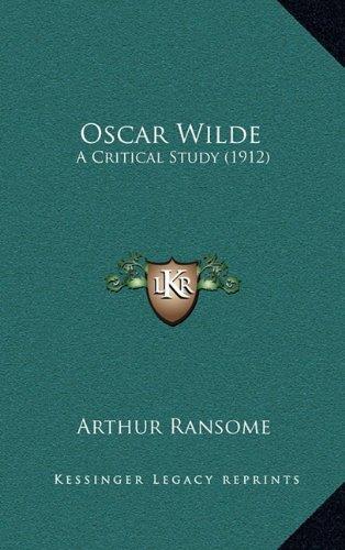 9781164270041: Oscar Wilde: A Critical Study (1912)