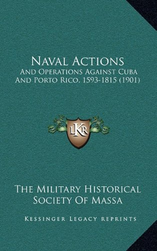 9781164270140: Naval Actions: And Operations Against Cuba and Porto Rico, 1593-1815 (1901)