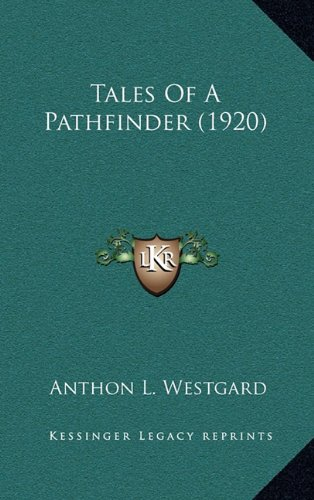 9781164271338: Tales Of A Pathfinder (1920)