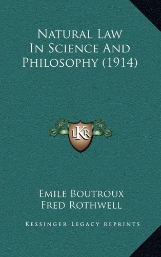 9781164272571: Natural Law In Science And Philosophy (1914)