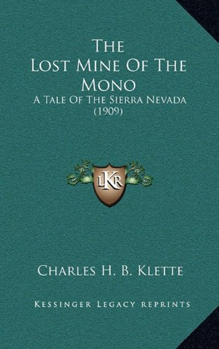 9781164273509: The Lost Mine Of The Mono: A Tale Of The Sierra Nevada (1909)
