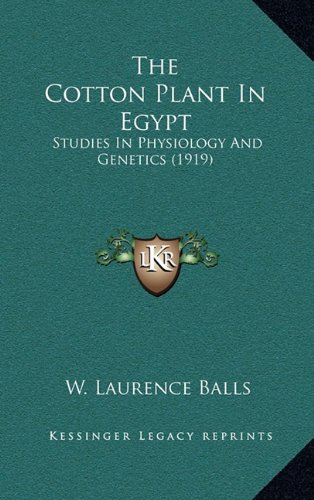 9781164273851: The Cotton Plant In Egypt: Studies In Physiology And Genetics (1919)