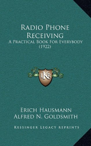 9781164274872: Radio Phone Receiving: A Practical Book For Everybody (1922)