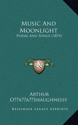 9781164278214: Music And Moonlight: Poems And Songs (1874)