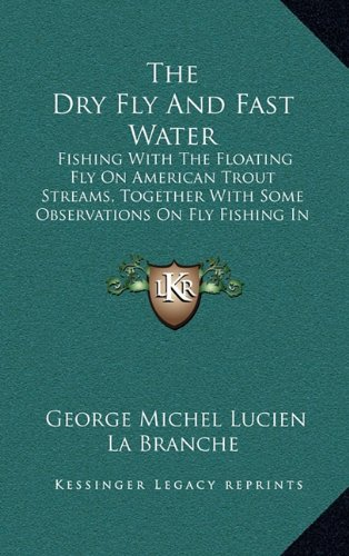With Fly, Plug, and Bait (Fly Fisherman's Gold Library, Vol. XXIV): La Branche, George M.L.